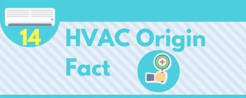 HVAC Origin Fact