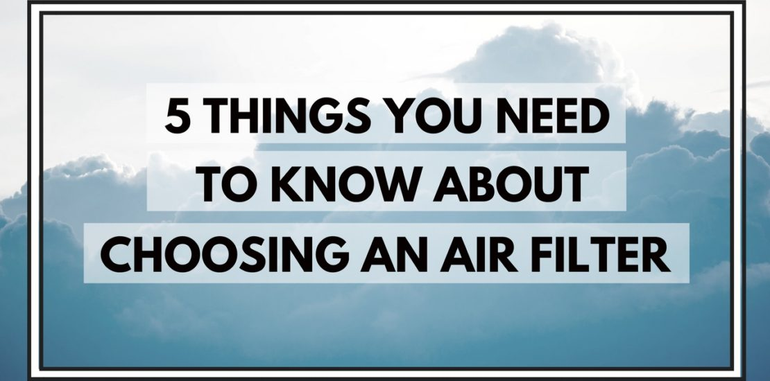 things you need to know about choosing an air filter